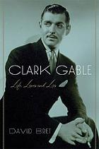 Clark Gable : tormented star