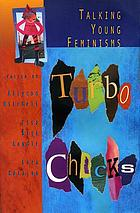 Turbo chicks : talking young feminisms