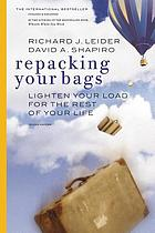 Repacking your bags : lighten your load for the rest of your life