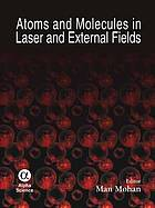 Atoms and molecules in laser and external fields