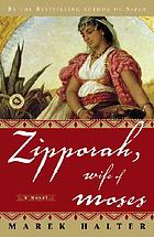 Zipporah, wife of Moses : a novel
