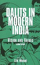 Dalits in modern India : vision and values