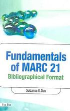 Fundamentals of MARC 21 bibliographic format