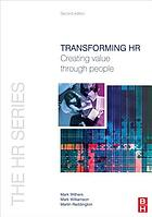 Transforming HR : creating value through people