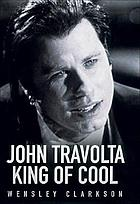 John Travolta : king of cool