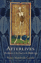 Afterlives : the return of the dead in the Middle Ages