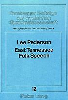 East Tennessee folk speech : a synopsis