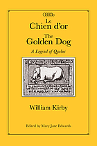 Le chien d'or = The golden dog : a legend of Quebec