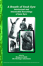 A breath of fresh Eyre : intertextual and intermedial reworkings of Jane Eyre