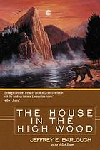 The house in the high wood : a story of Old Talbotshire