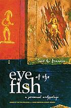 Eye of the fish : a personal archipelago