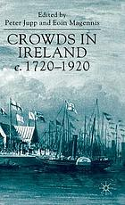 Crowds in Ireland, c. 1720-1920