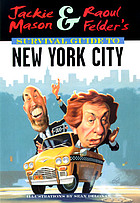 Jackie Mason & Raoul Felder's survival guide to New York City