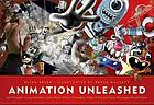 Animation unleashed : 100 principles every animator, comic book writer, filmmaker, video artist and game developer should know