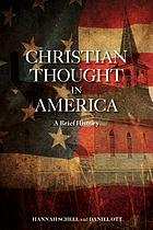Christian thought in America : a brief history