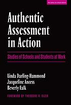 Authentic assessment in action : studies of schools and students at work