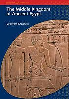 The Middle Kingdom of Ancient Egypt: History, Archaeology and Society cover image