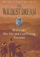 The wildest dream : Mallory, his life and conflicting passions