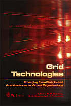 Grid technologies : emerging from distributed architectures to virtual organizations