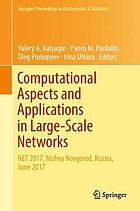 Computational Aspects and Applications in Large-Scale Networks : NET 2017, Nizhny Novgorod, Russia, June 2017