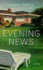 The evening news : a novel