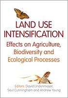 Land use intensification : effects on agriculture, biodiversity and ecological processes