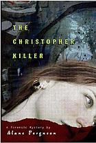 The Christopher killer : a forensic mystery