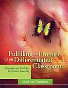 Fulfilling the promise of the differentiated classroom : strategies and tools for responsive teaching
