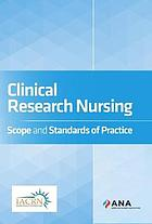 Clinical research nursing : scope and standards of practice.