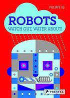Robots : watch out, water about!