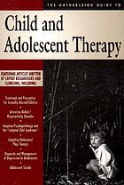 The Hatherleigh guide to child and adolescent therapy.