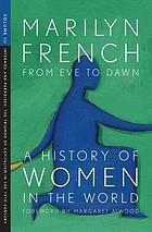 From eve to dawn : a history of women. Volume 3, Infernos and paradises, the triumph of capitalism in the 19th century