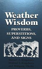 Weather wisdom : proverbs, superstitions, and signs