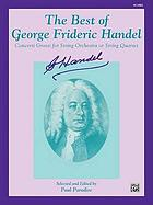 The best of George Frideric Handel : concerti grossi for string orchestra or string quartet