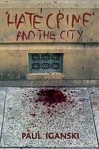 Hate crime and the city