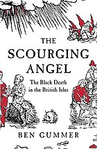 The scourging angel : the Black Death in the British Isles