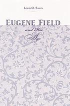 Eugene Field and his age