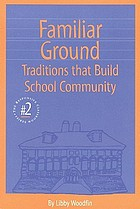 Familiar ground : traditions that build school community