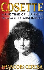Cosette, or, The time of illusions