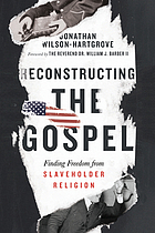 Reconstructing the Gospel : finding freedom from slaveholder religion
