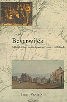 Beverwijck : a Dutch village on the American frontier, 1652-1664
