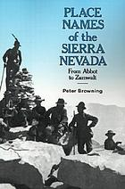 Place names of the Sierra Nevada : from Abbot to Zumwalt