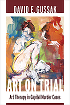 Art on trial : art therapy in capital murder cases