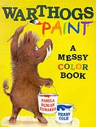 Warthogs paint : a messy color book