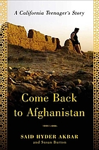 Come back to Afghanistan : a California teenager's story