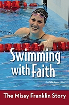 Swimming with Faith : the Missy Franklin story