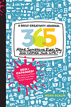 365 : a daily creativity journal : make something every day and change your life!