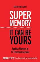Super memory : it can be yours!