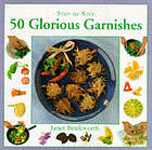 50 glorious garnishes