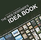 The Web designer's idea book : the ultimate guide to themes, trends, and styles in website design